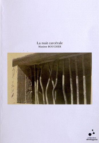 La nuit carcérale : Souffrir et éviter la souffrance en prison, le cas français (1944-1981)