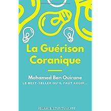 La Guérison Coranique: Spiritualité selon le Coran et la Sunna du Prophète (PBSL)