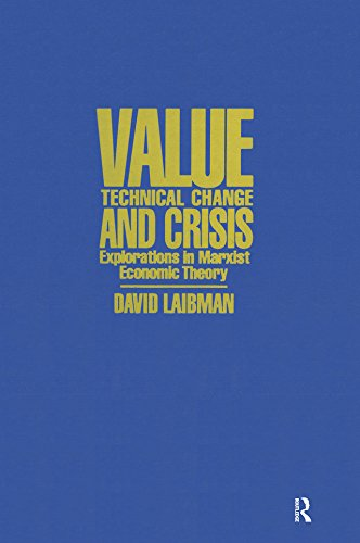 Value, Technical Change and Crisis: Explorations in Marxist Economic Theory (English Edition)