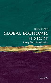 Global Economic History: A Very Short Introduction (Very Short Introductions) von [Allen, Robert C.]