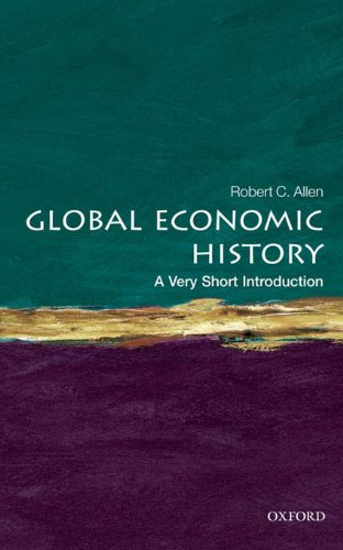 Global Economic History: A Very Short Introduction (Very Short Introductions) por Robert C. Allen