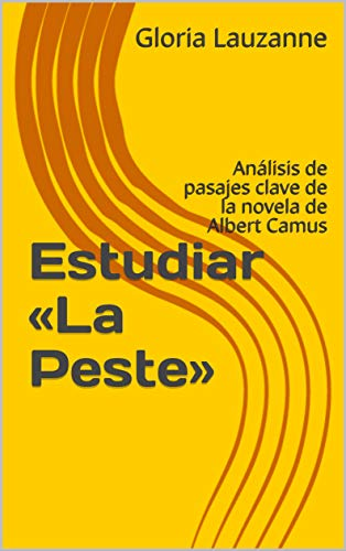 Estudiar «la Peste»: Análisis De Pasajes Clave De La Novela De Albert Camus por Gloria Lauzanne epub