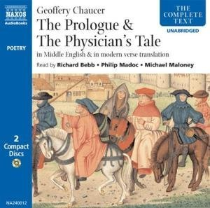 The General Prologue & The Physician´s Tale. in middle English & in modern verse translation (Naxos Audio)