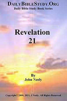 Revelation 21 (Daily Bible Study – Revelation) (English Edition) par [Neely, John]