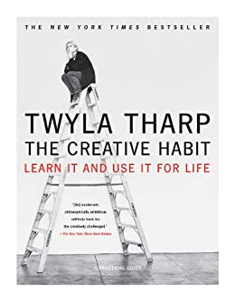 The Creative Habit: Learn It and Use It for Life (English Edition) di [Tharp, Twyla]