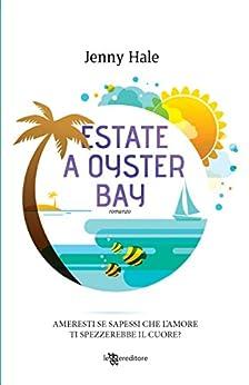 Estate a Oyster Bay (Leggereditore) di [Hale, Jenny]