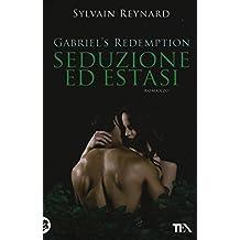 Seduzione ed estasi. Gabriel's redemption