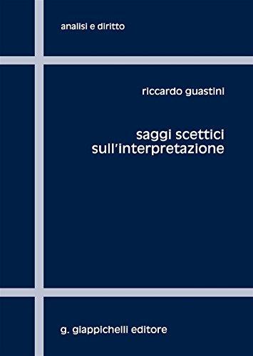 Saggi scettici sull'interpretazione (Analisi e diritto. Serie teorica)