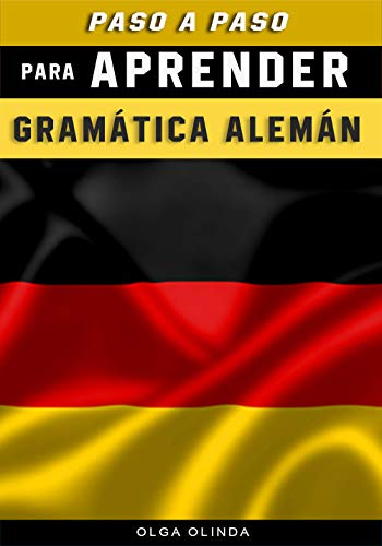Paso a paso para Aprender Grámatica Alemán: Idiomas (Spanish Edition)
