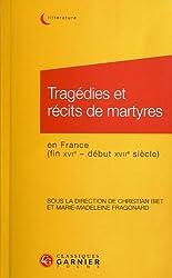 Tragédies et récits de martyres en France (fin XVIe - début XVIIe siècle)