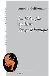 Un philosophe au désert : Evagre le Pontique