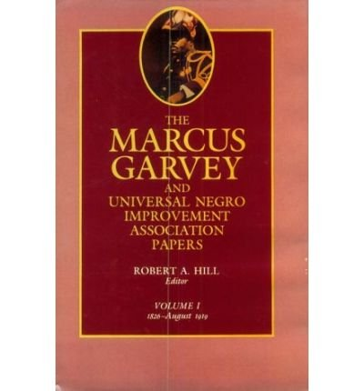 [( The Marcus Garvey and Universal Negro Improvement Association Papers: 1826-August 1919 v. 1 )] [by: Marcus Garvey] [Nov-1983]