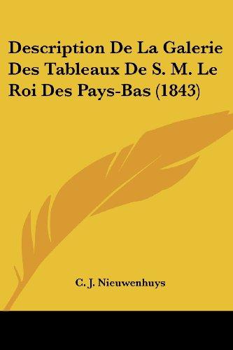 Description de La Galerie Des Tableaux de S. M. Le Roi Des Pays-Bas (1843)