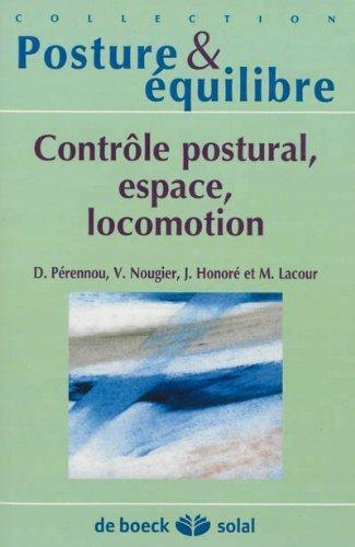 Contrôle postural, espace, locomotion : Dix-septièmes Journées françaises de posturologie clinique, Grenoble, 2010 de Dominic Pérennou (6 février 2013) Broché