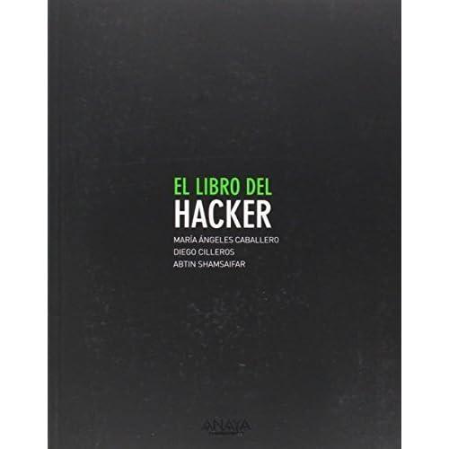 El libro del Hacker / Hacker's book (Spanish Edition) by Velasco, Mar¨ªa ?ngeles Caballero, Serrano, Diego Cilleros, S (2014) Paperback