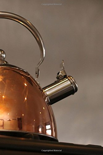 Tea Time - Beautiful Copper Kettle on the Stove Journal