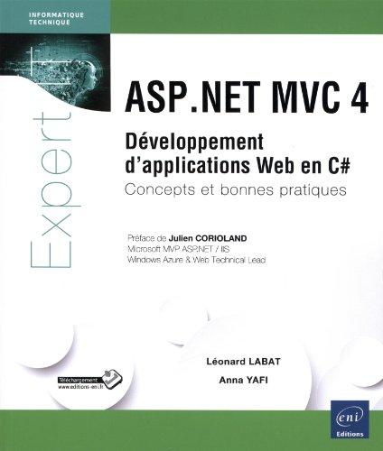 ASP.NET MVC 4 - Développement d'applications Web en C# - Concepts et bonnes pratiques par Anna YAFI Léonard LABAT