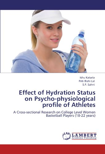 Effect of Hydration Status on Psycho-physiological profile of Athletes: A Cross-sectional Research on College Level Women Basketball Players (18-22 years) -