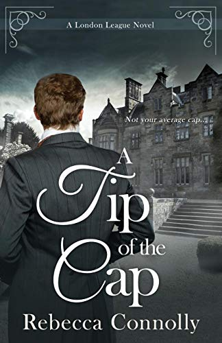 A Tip Of The Cap (a London League Book 3) por Rebecca Connolly epub