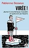 Virée ! - Journal d'une chômeuse incasable en quête d'un job illusoire par Desseux