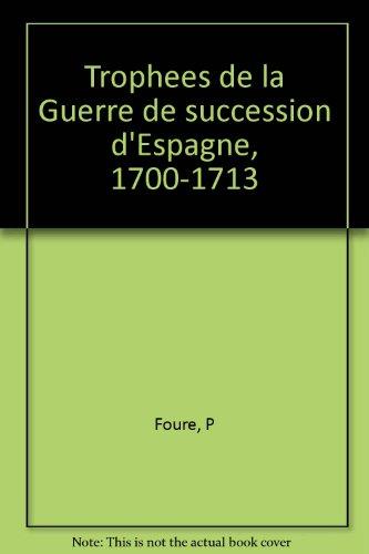 Trophées de la guerre de succession d'Espagne : 1700-1713