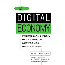 The Digital Economy: Promise and Peril in the Age of Networked Intelligence by Don Tapscott (1995-10-01)