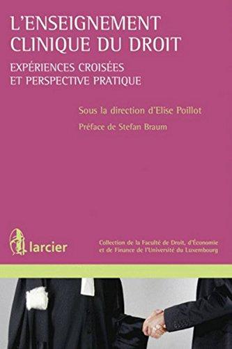 L'enseignement clinique du droit: Expériences croisées et perspective pratique