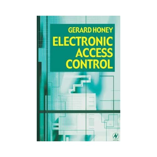 [Electronic Access Control] (By: Gerard Honey) [published: April, 2000]