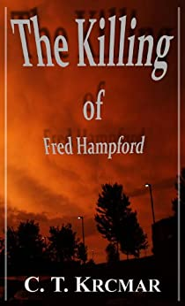The Killing of Fred Hampford (English Edition) par [Krcmar, Clint]