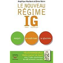 Le Nouveau régime IG: Maigrir en maîtrisant sa glycémie (IND.GLY.)