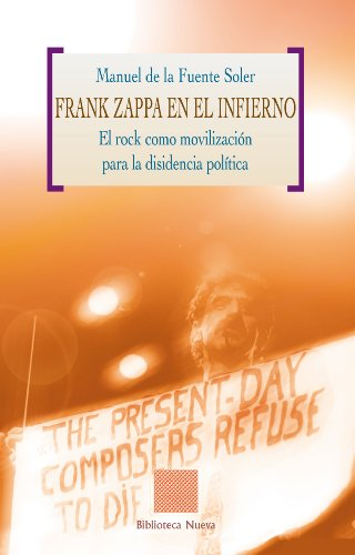 FRANK ZAPPA EN EL INFIERNO (Biblioteca Otras Eutopías nº 29) por Manuel de la Fuente Soler