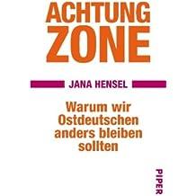Achtung Zone: Warum wir Ostdeutschen anders bleiben sollten