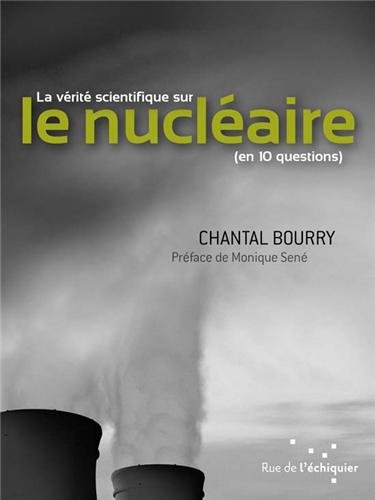 La Vrit scientifique sur le nuclaire