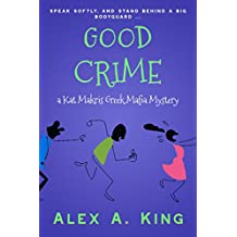 Good Crime: A Kat Makris Greek Mafia Novel