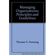 Managing Organizations: Principles and Guidelines by Thomas N. Duening (2003-08-02)