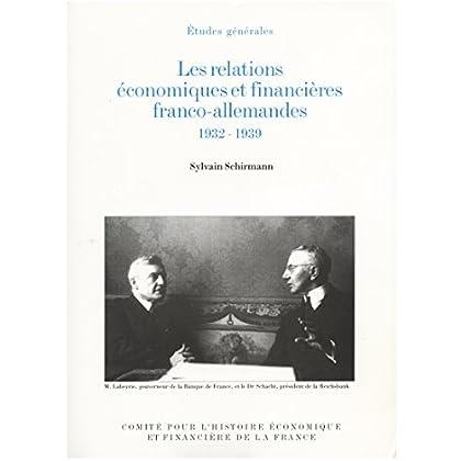 Les relations économiques et financières franco-allemandes, 1932-1939 (Histoire économique et financière - XIXe-XXe)
