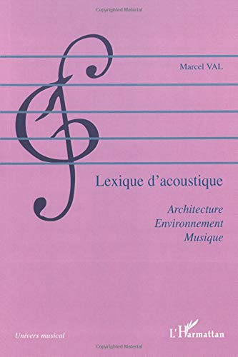 Lexique d'acoustique : Architecture, Environnement, Musique