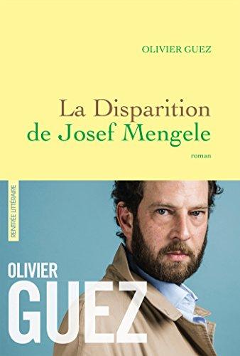 La disparition de Josef Mengele : roman | Guez, Olivier (1974-....). Auteur