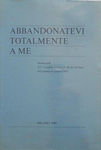 abbandonatevi-totalmente-a-me-meditazioni-dal-gennaio-al-giugno-1985-medugorje