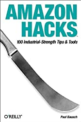 Amazon Hacks: 100 Industrial-Strength Tips & Tools by Paul Bausch (2003-08-30)