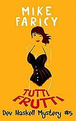 Tutti Frutti (Dev Haskell - Private Investigator, Book 5)