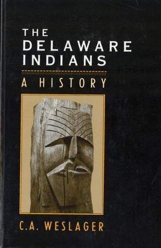 The Delaware Indians: A History por C. A. Weslager