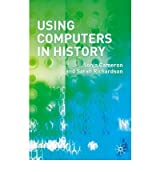[(Using Computers in History )] [Author: Sonja Cameron] [Oct-2005]
