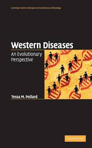 Western Diseases: An Evolutionary Perspective (Cambridge Studies in Biological and Evolutionary Anthropology Book 54) (English Edition)