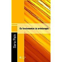 Os Fundamentos da Arteterapia (Em Portuguese do Brasil)