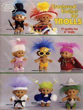 Crocheted Clothes for Trolls; 17 Outfits for 6 Trolls (1149) by Mary Ann Fritz (Outfit Troll)