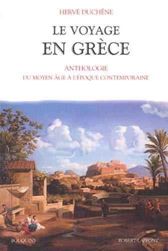 Le voyage en Grèce : Du Moyen-Age au XXème siècle par Hervé Duchêne