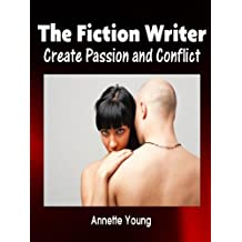 The Fiction Writer: Create Passion and Conflict