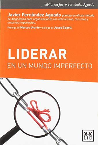 Liderar en un mundo imperfecto (biblioteca Javier Fernández Aguado)