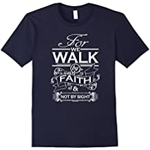 Walk By Faith Not By Sight Christian T-shirt
